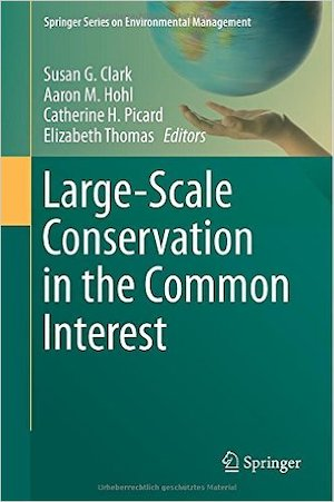 NRCC Books - Large-Scale Conservation in the Common Interest, Clark, Hohl, Picard, Thomas