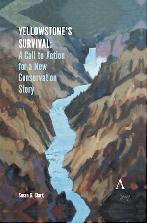 NRCC - Yellowstone's Survival - A Call to Action for a New Conservation Story - Susan G Clark